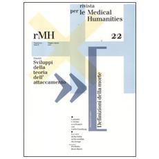 Rivista per le medical humanities (2012) . Vol. 22: Sviluppi della teoria dell'attaccamento.