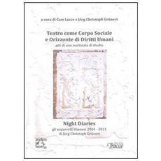 Teatro come corpo sociale e Orizzonte di diritti umani. Night diaries