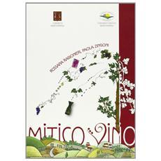 Mitico vino. Guida al Museo della vite del comune di Montespertoli