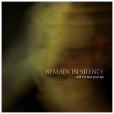 Remain In Silence -. . . and The Soul Goes On