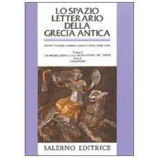 Lo spazio letterario della Grecia antica. Vol. 1/2: La produzione e la circolazione del testo. L'Ellenismo.