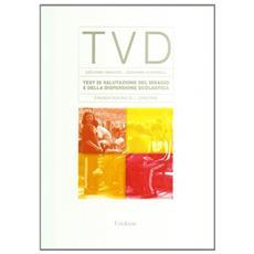 TVD. Test di valutazione del disagio e della dispersione scolastica