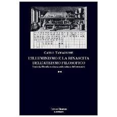 L'illuminismo e la rinascita dell'ateismo filosofico (2 vol.)