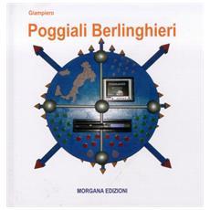 Gianpiero Poggiali Berlinghieri. Opere interattive multimediali di luce e in movimento 1988-2006