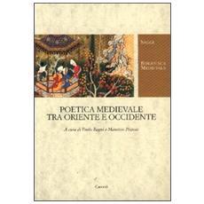 Poetica medievale tra Oriente e Occidente