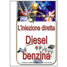 L'iniezione diretta diesel e benzina