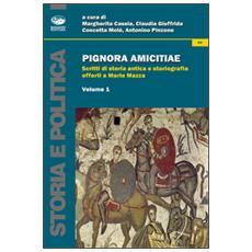 Pignora amicitiae. Scritti di storia antica e storiografia offerti a Mario Mazza