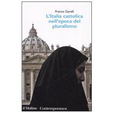 L'Italia cattolica nell'epoca del pluralismo
