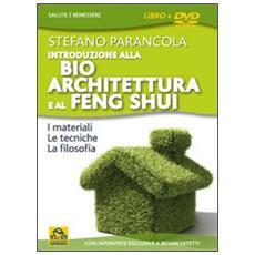 Introduzione alla bio architeturra e al Feng Shui. DVD. Con libro