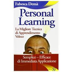 Personal Learning. La migliore tecnica di apprendimento veloce