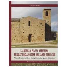 S. Andrea a piazza Armerina. Priorato dell'Ordine del Santo Sepolcro. Vicende costruttive, cicli pittorici e spazio liturgico