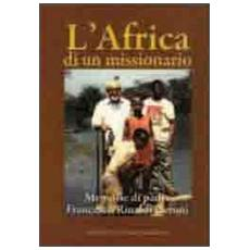 L'Africa di un missionario. Memorie di padre Francesco Rinaldi Ceroni
