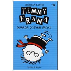 Timmy Frana. Guarda cos'hai fatto!. Vol. 2