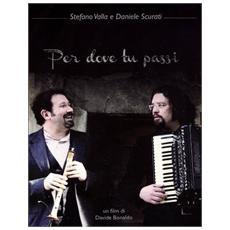 Valla Stefano, Scurati Daniele - Per Dove Tu Passi