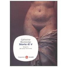 Storia di V. Biografia del sesso femminile