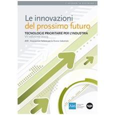 Le innovazioni del prossimo futuro. Tecnologie prioritarie per l'industria