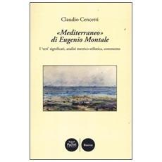 «Mediterraneo» di Eugenio Montale. I «veri» significati, analisi metrico-stilistica, commento