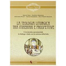Teologia liturgica. Tra itinerari e prospettive