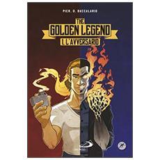 L'avversario. The golden legend. Vol. 1