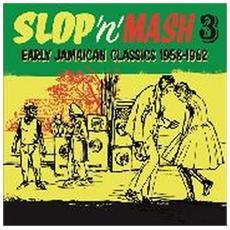 Slop 'n' Mash 3