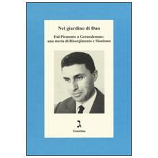 Nel giardino di Dan. Dal Piemonte a Gerusalemme: una storia di Risorgimento e Sionismo