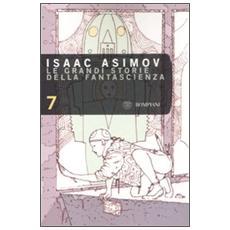 Le grandi storie della fantascienza. Vol. 7