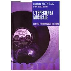 Esperienza musicale. Per una fenomenologia dei suoni