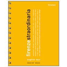 Firenze straordinaria 2011. Ediz. inglese