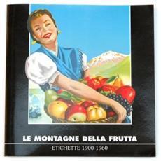 Le montagne della frutta. Etichette (1900-1960)