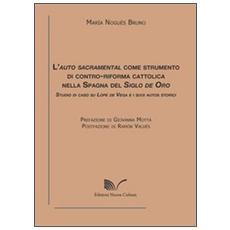 L'auto sacramental come strumento di contro-riforma cattolica nella Spagna del Siglo de Oro