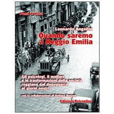 Quando saremo a Reggio Emilia. Gli psicologi, il welfare e le trasformazioni della società reggiana dal dopoguerra ai giorni nostri