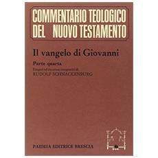 Vangelo di Giovanni (Il). Vol. 4
