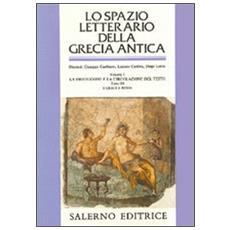 Lo spazio letterario della Grecia antica. Vol. 1/3: La produzione e la circolazione del testo. I greci e Roma.