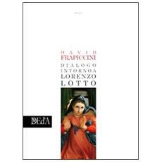 Dialogo intorno a Lorenzo Lotto