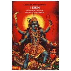 I Sikh. Leggende e storia dei mistici guerrieri