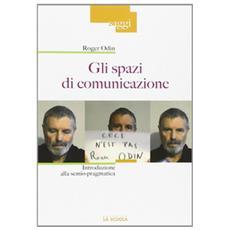 Gli spazi di comunicazione. Introduzione alla semio-pragmatica