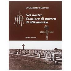Nel nostro cimitero di guerra di Mikailovka