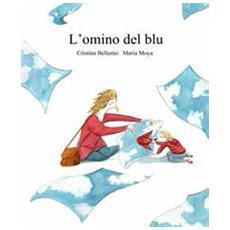 L'omino del blu. Ediz. illustrata