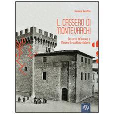 Il Cassero di Montevarchi. Da torre difensiva a museo di scultura italiana