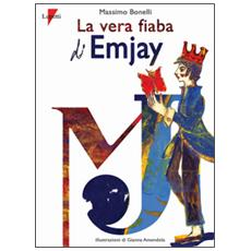 Vera fiaba di EmJay (The king of pop) (La)