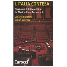 Italia contesa. Dieci anni di lotta politica da Mani pulite a Berlusconi (L')