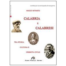 Calabria e calabresi. Tra storia, cultura e crescita civile