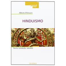 Hinduismo. Storia, tematiche, attualità