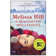 Melissa Hill - Braccialetto Della Felicita' (Il)