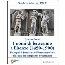 I nomi di battesimo a Firenze (1450-1900) . Dai registri di Santa Maria del Fiore un contributo allo studio dell'antroponimia storica italiana