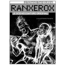 Ranxerox. Le sceneggiature originali