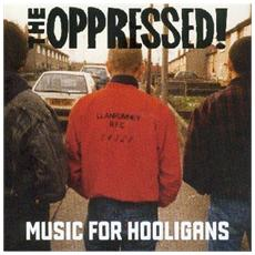 Oppressed (The) - Music For Hooligans