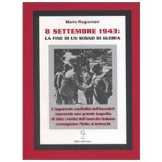 8 settembre 1943, la fine di un sogno di gloria