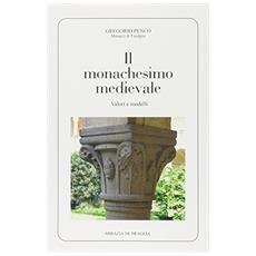 Il monachesimo medievale. Valori e modelli