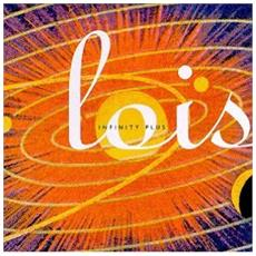 Lois - Infinity Plus